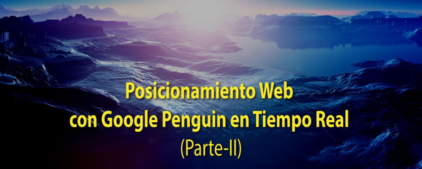 Posicionamiento en Google con Penguin en Tiempo Real (Parte-II)