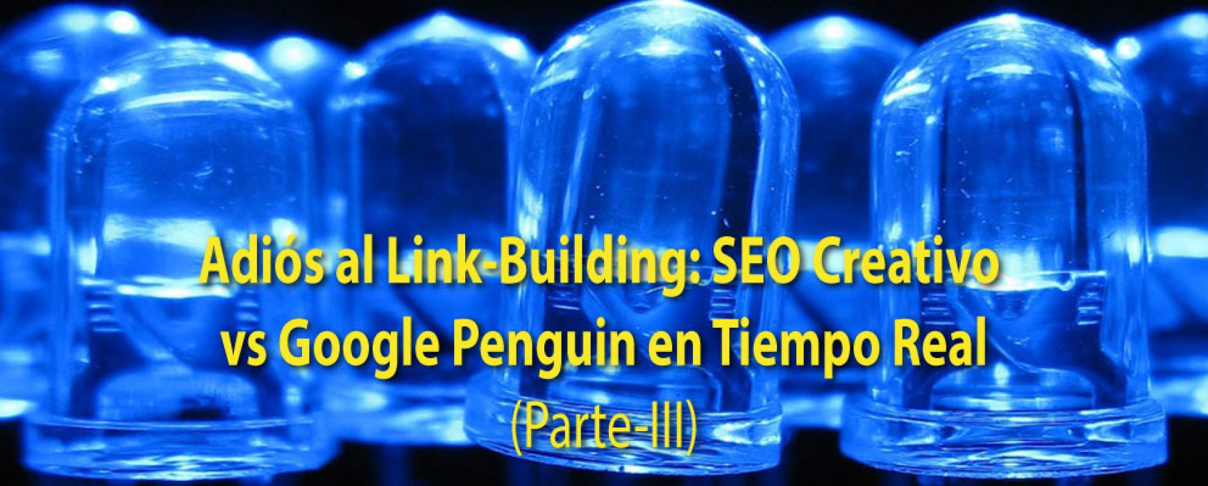 SEO Creativo vs Google Penguin (Parte-III)